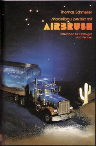 Modellbau perfekt mit Airbrush - Das Video für Profis und Einsteiger