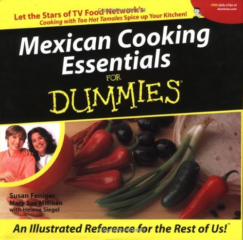 Mexican Cooking Essentials for Dummies (For Dummies (Cooking))