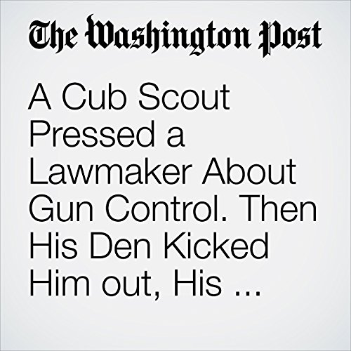 A Cub Scout Pressed a Lawmaker About Gun Control. Then His Den Kicked Him out, His Mother Said. copertina
