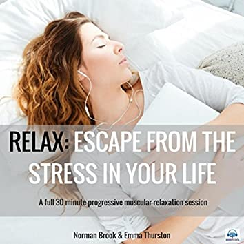 Relax: Escape from the Stress in Your Life