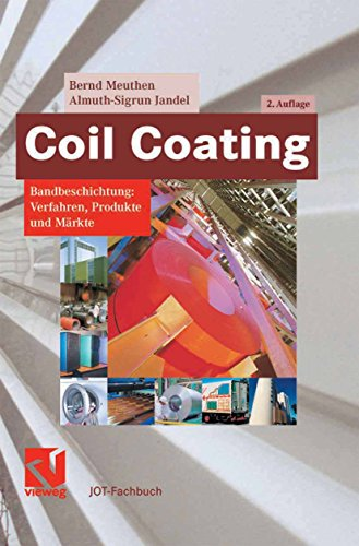 Coil Coating: Bandbeschichtung: Verfahren, Produkte und Märkte (JOT-Fachbuch)