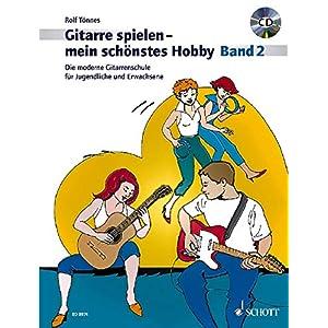 Gitarre spielen – mein schönstes Hobby: Die moderne Gitarrenschule für Jugendliche und Erwachsene. Band 2. Gitarre. Ausgabe mit CD.