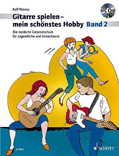 Gitarre spielen - mein schönstes Hobby: Die moderne Gitarrenschule für Jugendliche und Erwachsene. Band 2. Gitarre. Ausgabe mit CD.