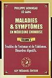 Maladies et symptômes en médecine chinoise, Tome 6 - Troubles de l'estomac et de l'abdomen, désordres digestifs