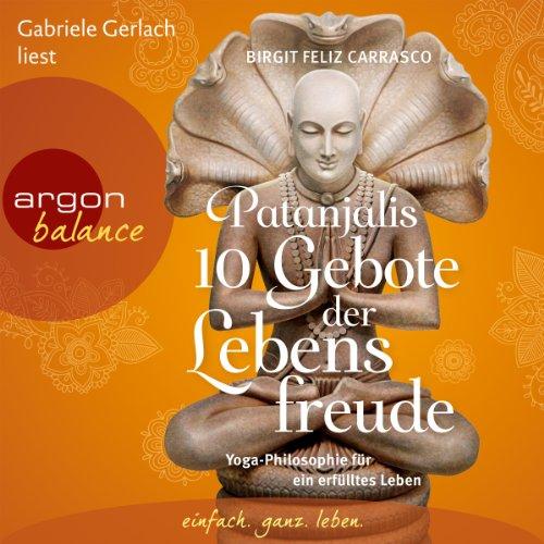 Patanjalis 10 Gebote der Lebensfreude audiobook cover art