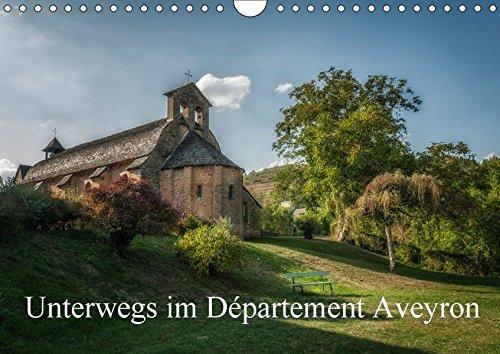 Unterwegs im Département Aveyron (Wandkalender 2017 DIN A4 quer): Ein kleiner Besuch des Département Aveyron (Monatskalender, 14 Seiten ) (CALVENDO Natur)
