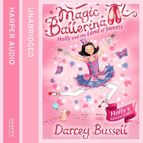 Magic Ballerina (18) - Holly and the Land of Sweets audiobook cover art
