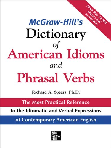 McGraw-Hill's Dictionary of American Idoms and Phrasal Verbs (McGraw-Hill ESL References) (English Edition)