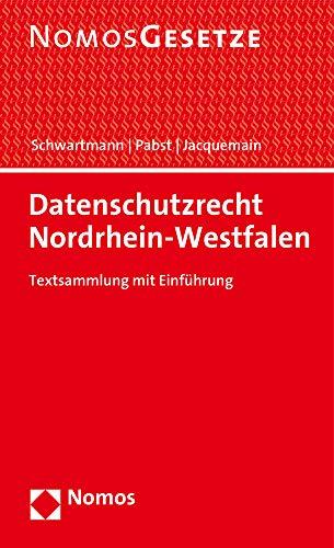 Datenschutzrecht Nordrhein-Westfalen: Textsammlung mit Einführung - Rechtsstand: 1. Februar 2020: Textsammlung Mit Einfuhrung