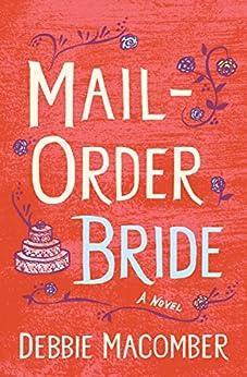 Mail-Order Bride (Kindle Single): A Novel (Debbie Macomber Classics) by [Debbie Macomber]
