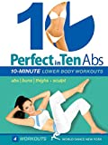 Perfect in Ten: Abs & Lower Body, 10-minute Workouts