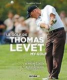 Le golf de Thomas Levet
