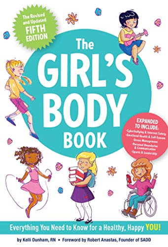 The Girls Body Book (Fifth Edition): Everything Girls Need to Know for Growing Up! (Puberty Guide, Girl Body Changes, Health Education Book, Parenting Topics, Social Skills, Books for Growing Up)
