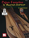 Cajun Favorites for Mountain Dulcimer: With Musical Notation & Chords for Other Instruments