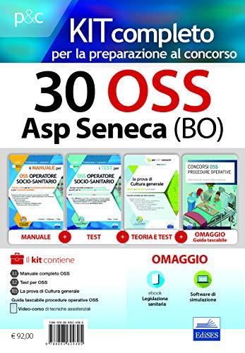 30 OSS ASP Seneca (Bo). Kit completo per la preparazione al concorso. Con Contenuto digitale per accesso on line