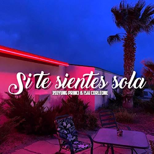 Si Te Sientes Sola(con Isai Corleone)