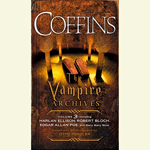 Coffins     The Vampire Archives, Volume 3              Written by:                                                                                                                                 Otto Penzler (editor),                                                                                        Harlan Ellison,                                                                                        Robert Bloch,                   and others                          Narrated by:                                                                                                                                 Scott Brick,                                                                                        Robertson Dean,                                                                                        Steve West,                   and others                 Length: 13 hrs and 52 mins     Not rated yet     Overall 0.0