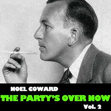 The Party's Over Now, Vol. 2