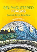 Reupholstered Psalms: Ancient Songs Sund New
