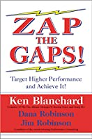 Zap the Gaps!: Target Higher Performance and Achieve It!