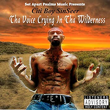 Tha Voice Crying In Tha Wilderness