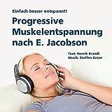 Progressive Muskelentspannung nach E. Jacobson: Einfach besser entspannt!