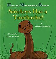 Horus, The Misunderstood Buzzard and Friends: Snickers Has a Toothache (Horus the Misunderstood Buzzard)
