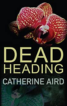 Dead Heading (Inspector Sloan series Book 25) by [Catherine Aird]