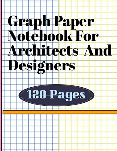 Graph Paper Notebook For Architects And Designers: 5×5 Per Inch