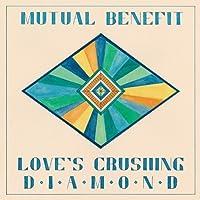 Love's Crushing Diamond by Mutual Benefit (2013-12-03)