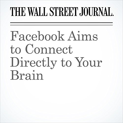 Facebook Aims to Connect Directly to Your Brain copertina