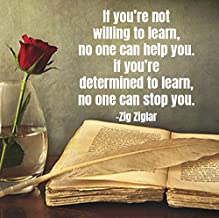Zig Ziglar Motivational Quote Colored Magnet: If you're not willing to learn, no one can help you. if you're determined to learn, no one can stop you.