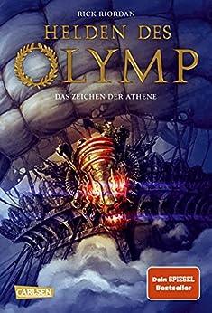 Helden des Olymp 3: Das Zeichen der Athene (German Edition) by [Rick Riordan, Gabriele Haefs]