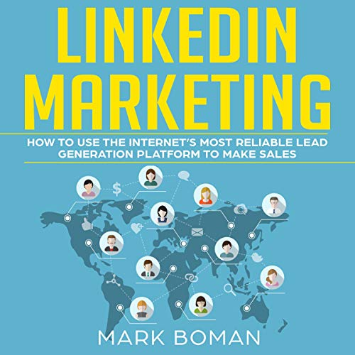 LinkedIn Marketing: How to Use the Internet's Most Reliable Lead Generation Platform to Make Sales audiobook cover art