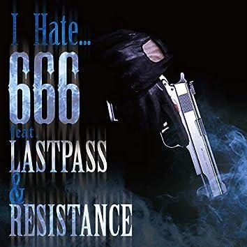 I Hate... (feat. LASTPASS & RESISTANCE)