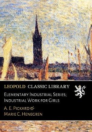 Elementary Industrial Series; Industrial Work for Girls