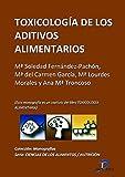 Toxicología de los aditivos alimentarios ( Este capitulo pertenece al libro Toxicología alimentaria )