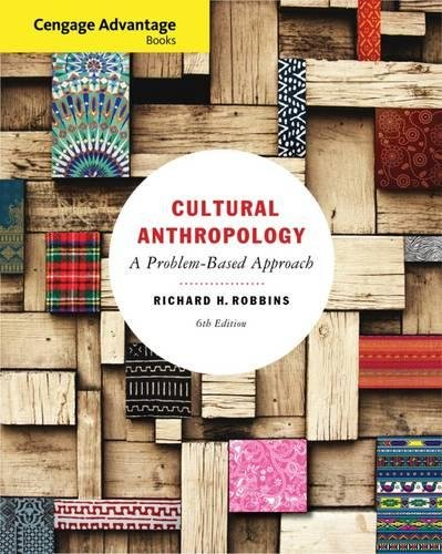 Cengage Advantage Books: Cultural Anthropology: A Problem-Based Approach