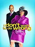 I Don't Want To Do Wrong (Stage Play)