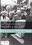 L'Italia alla Tv. La critica televisiva nelle pagine del Corriere della sera