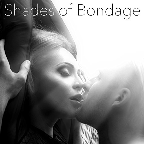 Shades of Bondage – Fifty Minutes of Lounge for Hard Sex