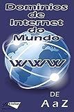 Dominios de internet do Mundo (Portuguese Edition)