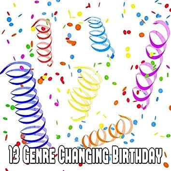 13 Genre Changing Birthday