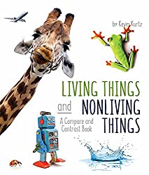 Living Things and Nonliving Things - life science books for preschoolers