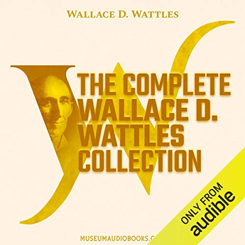 The Complete Wallace D. Wattles Collection Titelbild