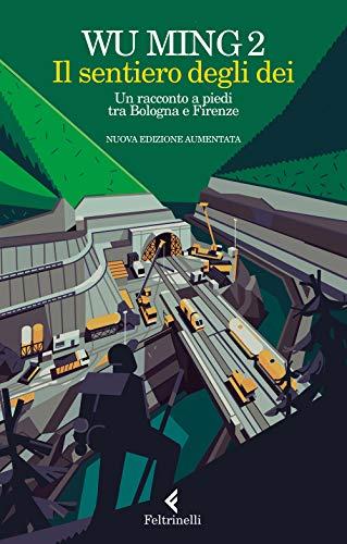 Il sentiero degli dei. Un racconto a piedi tra Bologna e Firenze. Nuova ediz.