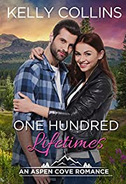 One Hundred Lifetimes (An Aspen Cove Small Town Romance Book 7)
