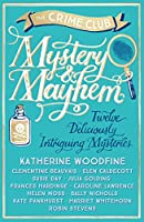 Mystery & Mayhem: Twelve Deliciously Intriguing Mysteries (Crime Club)