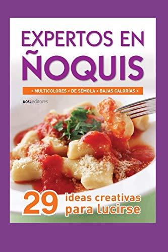EXPERTOS EN ÑOQUIS: 29 ideas creativas para lucirse