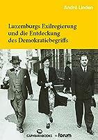 Luxemburgs Exilregierung und die Entdeckung des Demokratiebegriffs